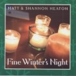 Fine Winter's Night by Matt and Shannon Heaton