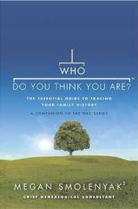 Who Do You Think You Are? Book by Megan Smolenyak