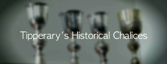 The Historical Chalices of Tipperary