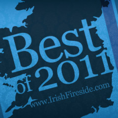 Best of 2011 from the Irish Fireside
