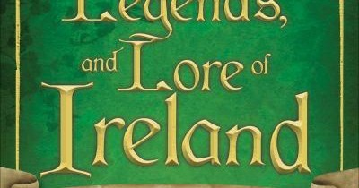 FREEBIE: The Myths, Legends, and Lore of Ireland