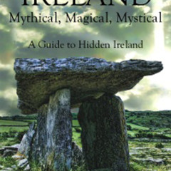 In Search of the Mythical, Magical, Mystical in Ireland