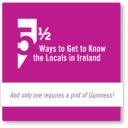 Five and a half ways to interact with locals in Ireland