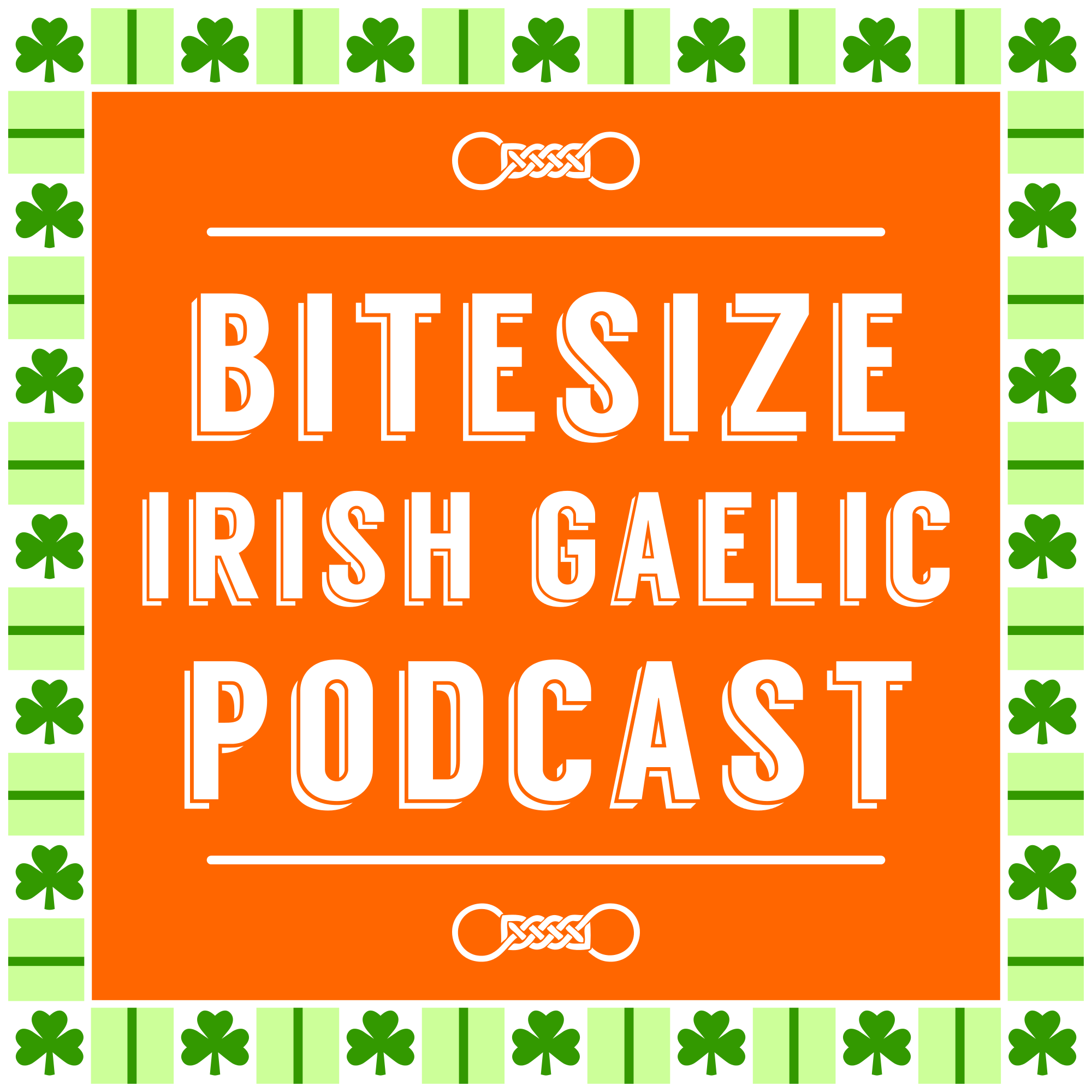 A Taste of Irish Culture with the Bitesize Irish Gaelic Podcast – AUDIO